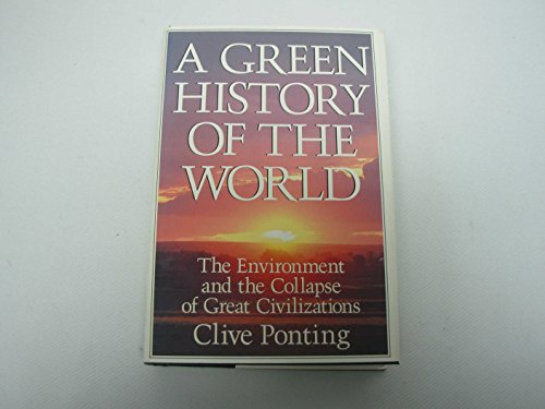 9780312069872: A Green History of the World: The Environment and the Collapse of Great Civilizations