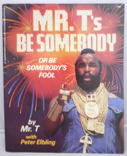 9780312070236: Mr. T's Be Somebody