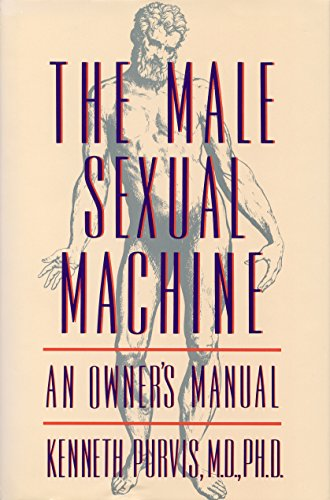 9780312070311: The Male Sexual Machine: An Owner's Manual
