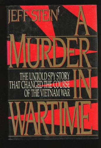 9780312070373: A Murder in Wartime: The Untold Spy Story That Changed the Course of the Vietnam War