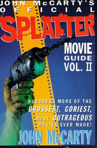 2: John McCarty's Official Splatter Movie Guide: John McCarty