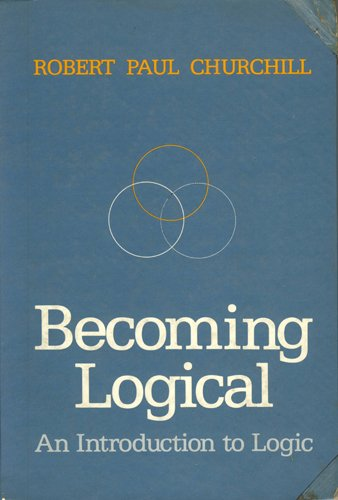 9780312070687: Becoming Logical: An Introduction to Logic