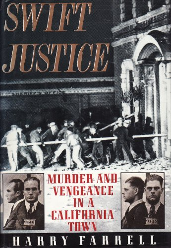 9780312070861: Swift Justice: Murder and Vengeance in a California Town