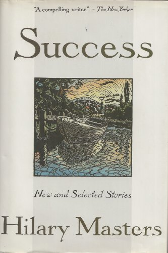 Success: New and Selected Stories: Masters, Hilary