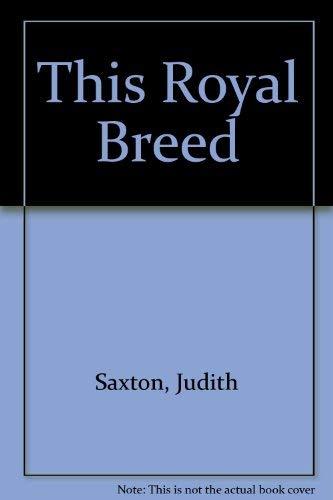 9780312070946: This Royal Breed