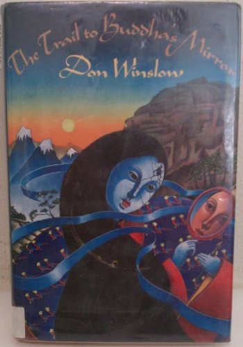 9780312070991: The Trail to Buddha's Mirror (A Thomas Dunne Book)