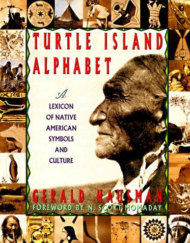 Turtle Island Alphabet: A Lexicon of Native American Symbols and Culture: Hausman, Gerald