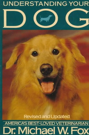 9780312071080: Understanding Your Dog: Everything You Want to Know About Your Dog but Haven't Been Able to Ask Him