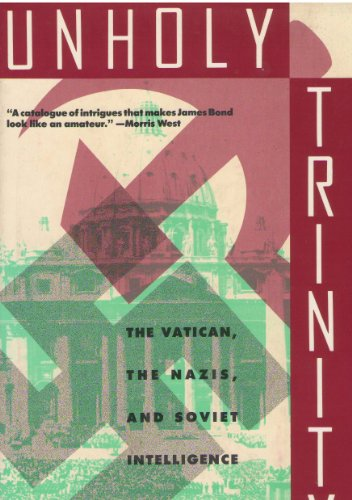 9780312071110: Unholy Trinity: How the Vatican's Nazi Networks Betrayed Western Intelligence to the Soviets