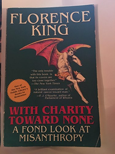 9780312071240: With Charity Toward None: A Fond Look at Misanthropy