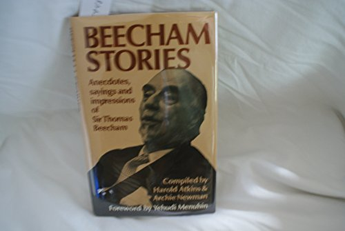 9780312071523: Beecham Stories: Anecdotes, Sayings and Impressions of Sir Thomas Beecham