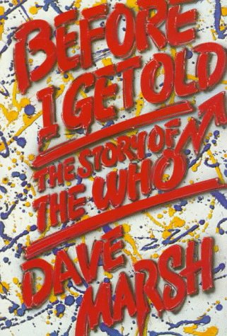 9780312071554: Before I Get Old: The Story of the Who