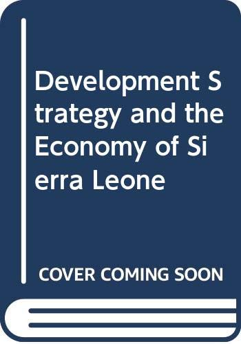9780312072124: Development Strategy and the Economy of Sierra Leone