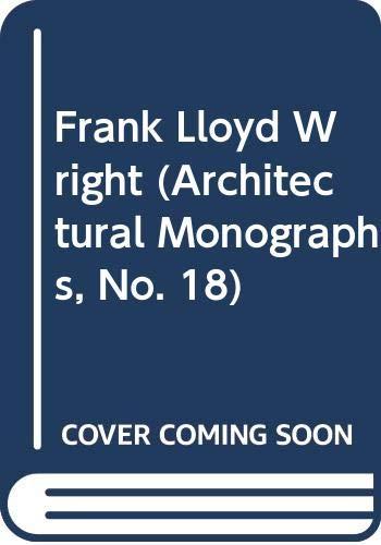 Frank Lloyd Wright (Architectural Monographs, No. 18): Thomas A. Heinz