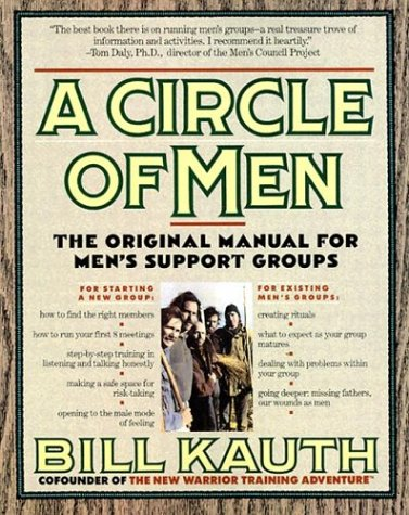 9780312072476: A Circle of Men: The Original Manual for Men's Support Groups
