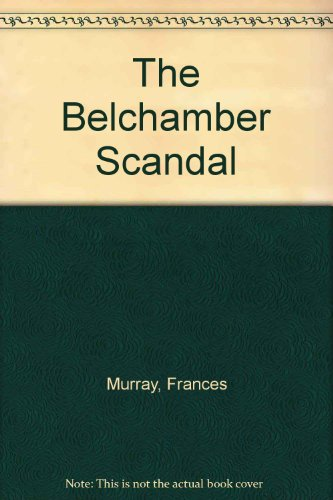 The Belchamber Scandal: Murray, Frances