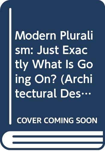 9780312075392: Modern Pluralism: Just Exactly What Is Going On? (Architectural Design Profile)