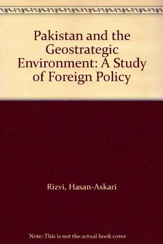 9780312075507: Pakistan and the Geostrategic Environment: A Study of Foreign Policy