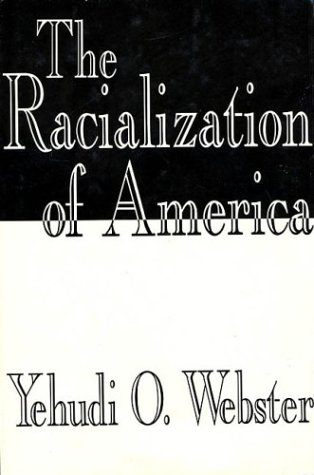 9780312075576: The Racialization of America
