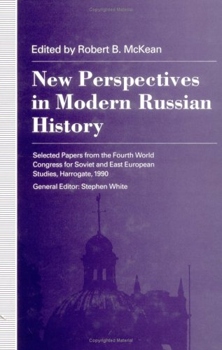 New Perspectives in Modern Russian History: Selected Papers from the Fourth World Congress for ...