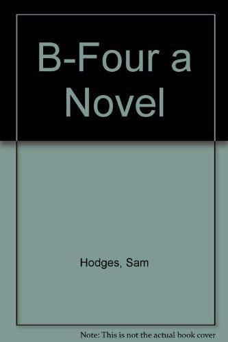 9780312076474: B-Four a Novel