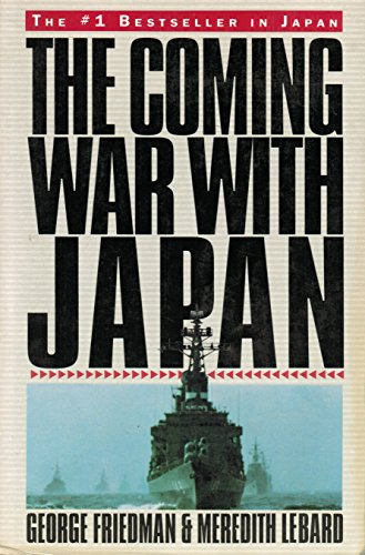 The Coming War With Japan: Friedman, George; Lebard, Meredith