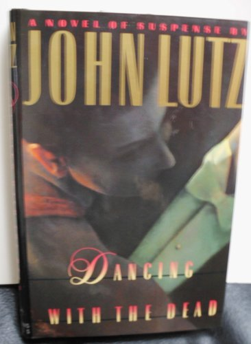 Dancing with the Dead: Lutz, John