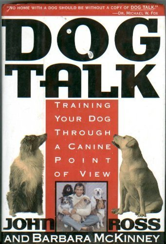 9780312077266: Dog Talk: Training Your Dog Through a Canine Point of View