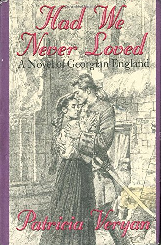 Had We Never Loved: Veryan, Patricia