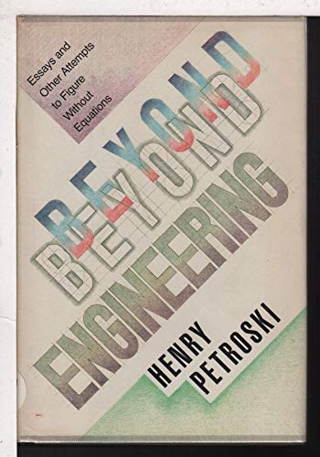 9780312077853: Beyond Engineering: Essays and Other Attempts to Figure Without Equations