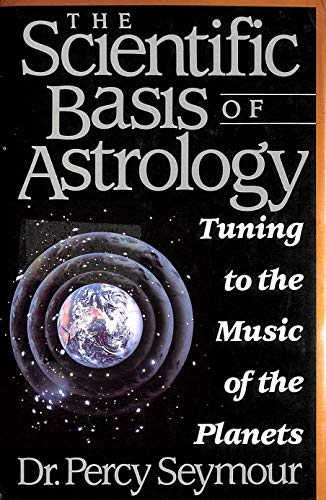 9780312077952: The Scientific Basis of Astrology: Tuning to the Music of the Planets