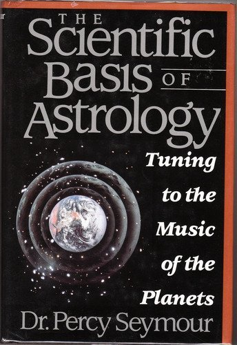 Download The Scientific Basis of Astrology: Tuning to the Music of the Planets