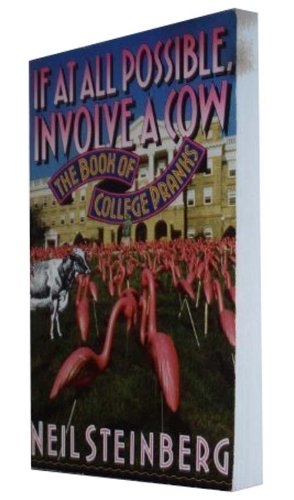 9780312078102: If at All Possible, Involve a Cow: The Book of College Pranks