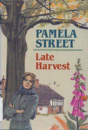 Late Harvest: Street, Pamela