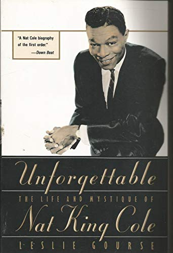 9780312078775: Unforgettable: The Life and Mystique of Nat King Cole