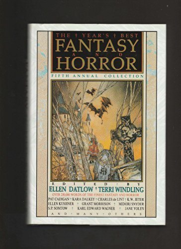 The Year's Best Fantasy and Horror: Fifth Annual Collection: Datlow, Ellen; Windling, Terri