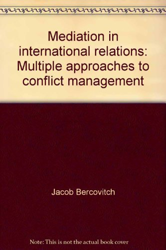 9780312079000: Mediation in international relations: Multiple approaches to conflict management