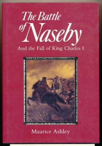 9780312079499: The Battle of Naseby and the Fall of King Charles I