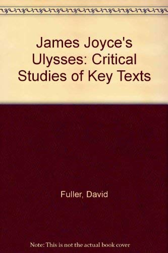 9780312079635: James Joyce's Ulysses (Critical Studies of Key Texts)