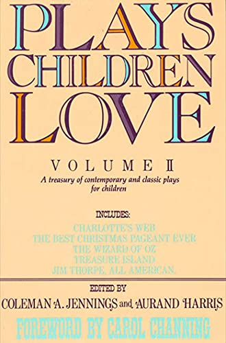 9780312079734: 002: Plays Children Love: Volume II: A Treasury of Contemporary and Classic Plays for Children