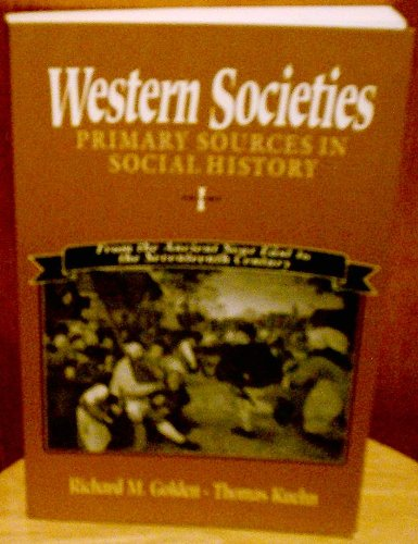 Western Societies: Primary Sources in Social History: Richard M. Golden