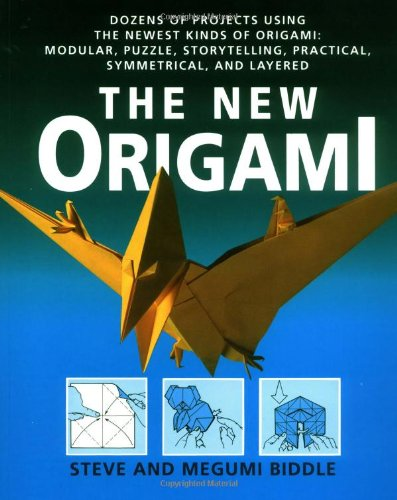 9780312080372: The New Origami: Dozens of Projects Using the Newest Kinds of Origami: Modular, Puzzle, Storytelling, Practical, Symmetrical, and Layer