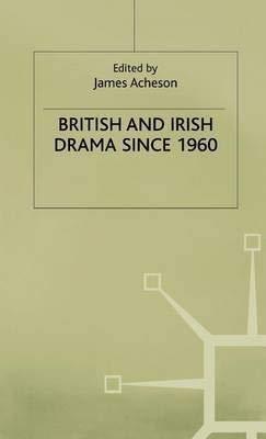 9780312080464: British and Irish Drama Since 1960