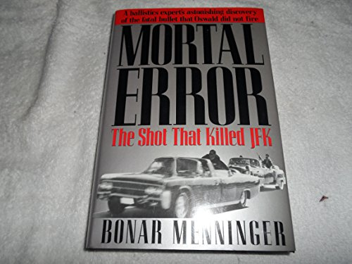 Mortal Error, the Shot That Killed JFK: Menninger, Bonar