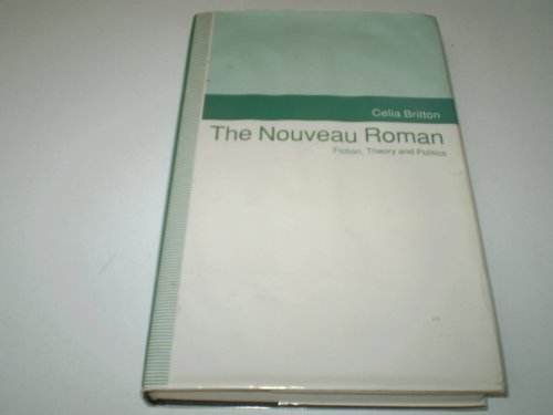 9780312080938: The Nouveau Roman: Fiction, Theory and Politics