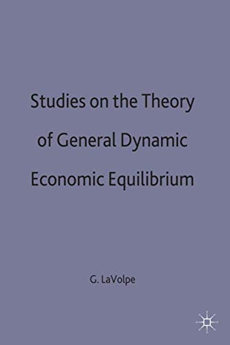 9780312081041: Studies on the Theory of General Dynamic Economic Equilibrium
