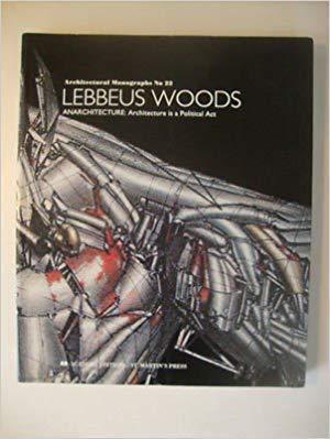 9780312081119: Lebbeus Woods: Anarchitecture : Architecture Is a Political Act (Architectural Monographs No 22)