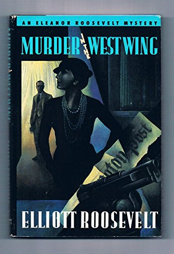 9780312081447: Murder in the West Wing: An Eleanor Roosevelt Mystery