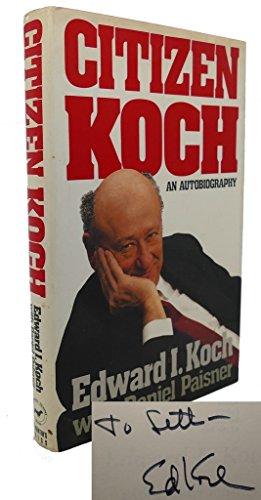 Citizen Koch: An Autobiography: Koch, Ed; Paisner, Daniel