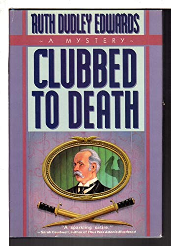 Clubbed to Death: Edwards, Ruth Dudley